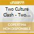 Two Culture Clash - Two Culture Clash