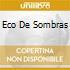 ECO DE SOMBRAS