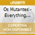 Os Mutantes - Everything Is Possible - The Best Of Os Mutantes