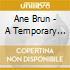 Ane Brun - A Temporary Dive