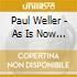 Paul Weller - As Is Now (Cd+Dvd)