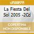LA FIESTA DEL SOL 2005/2CDx1