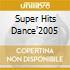 SUPER HITS DANCE'2005