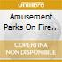 Amusement Parks On Fire - Out Of The Angeles