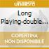 LONG PLAYING-DOUBLE NEW EDITION/2CD
