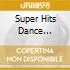 SUPER HITS DANCE PRES.DEEP HOUSE MUSIC