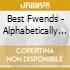Best Fwends - Alphabetically Arranged
