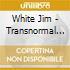 White Jim - Transnormal Skiperoo