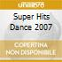 SUPER HITS DANCE 2007