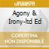 AGONY & IRONY-LTD ED