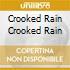 CROOKED RAIN CROOKED RAIN