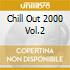 Chill Out 2000 Vol.2