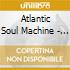 Atlantic Soul Machine - Black White And Blue