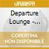 Departure Lounge - Jetlag Dreams