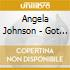 Angela Johnson - Got To Let It Go