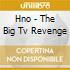 Hno - The Big Tv Revenge