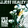 Jeff Healey Band - Get Me Some