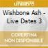 Wishbone Ash - Live Dates 3
