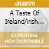A TASTE OF IRELAND/IRISH COUNTRY