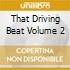 THAT DRIVING BEAT VOLUME 2