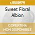 SWEET FLORAL ALBION