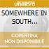 SOMEWHERE IN SOUTH AMERICA/LIVE 2x1