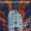 Caravan - Ether Way
