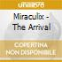 Miraculix - The Arrival