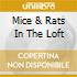 MICE & RATS IN THE LOFT