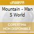 Mountain - Man S World
