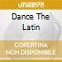 DANCE THE LATIN