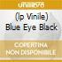 (LP VINILE) BLUE EYE BLACK