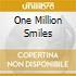 ONE MILLION SMILES