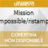 MISSION IMPOSSIBLE/RISTAMPA