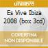 ES VIVE IBIZA 2008 (BOX 3CD)