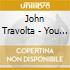 John Travolta - You Set My Dreams To Music
