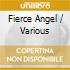 FIERCE ANGEL (BOX 3 CD)