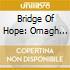 Bridge Of Hope: Omagh Tribute