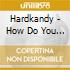 Hardkandy - How Do You Do Nothing?