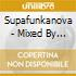 SUPAFUNKANOVA - MIXED BY JOEY NEGRO
