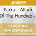 Parka - Attack Of The Hundred Yard Hardman