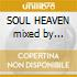 SOUL HEAVEN mixed by BOBBY+STEVE