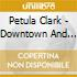 Petula Clark - Downtown And Other Great Sixties Originals