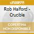 Rob Halford - Crucible