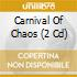 Carnival Of Chaos (2 Cd)