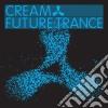 CREAM & FUTURE TRANCE