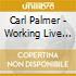 Carl Palmer - Working Live Vol.1