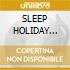 SLEEP HOLIDAY (DEluxe Ed.)