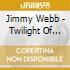 Jimmy Webb - Twilight Of The Renegades