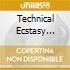 TECHNICAL ECSTASY (DIGIPAK)